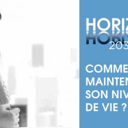 Horizon 2030 : comment maintenir son niveau de vie ?